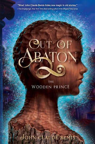 The Wooden Prince Out Of Abaton 1 By John Claude Bemis