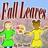 Fall Leaves: A Rhyming Picture Book about the Fall Season and the beautiful Autumn leaves of Fall.