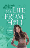 My Life From Hell by Tellulah Darling