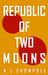 Republic of Two Moons by N.L. Shompole