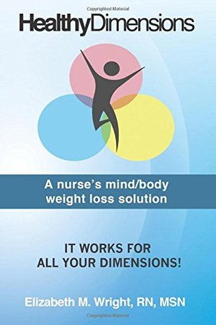 Healthy Dimensions: A Nurse's Mind/Body Weight Loss Solution