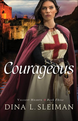 Courageous by Dina L. Sleiman