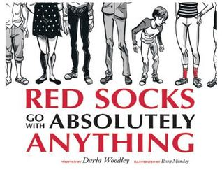 Red Socks Go with Absolutely Anything by Darla Woodley