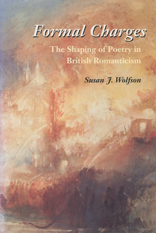 Formal Charges: The Shaping of Poetry in British Romanticism