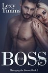 The Boss Too by Lexy Timms