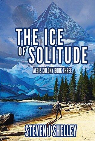 The Ice of Solitude (Aegis Colony #3)