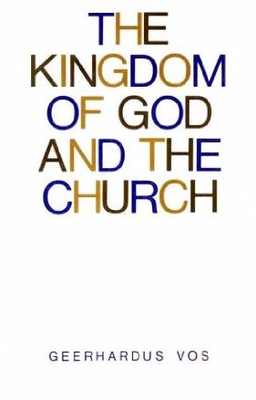 The kingdom of god and the church by geerhardus vos 666555 fandeluxe Images