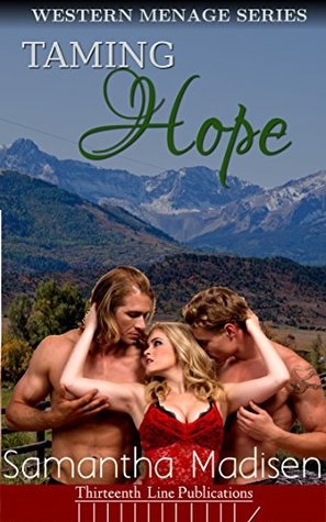 Taming Hope (Western Menage Series Book 3)