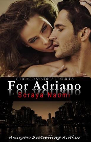 For Adriano (Chicago Syndicate, #3)