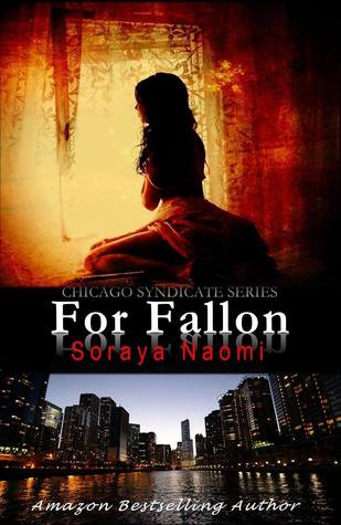 For Fallon (Chicago Syndicate, #1) by Soraya Naomi