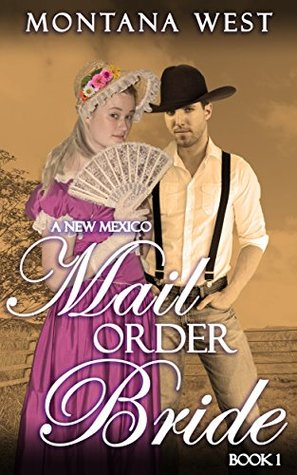 A New Mexico Mail Order Bride 1 (New Mexico Mail Order Bride Serial
