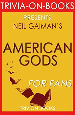 American Gods: By Neil Gaiman (Trivia-On-Books)