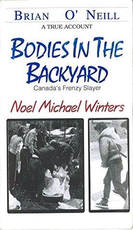 Bodies In The Backyard: Canada's Frenzy Slayer