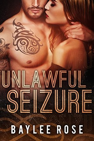 Unlawful Seizure (Filthy Florida Alphas, #1)