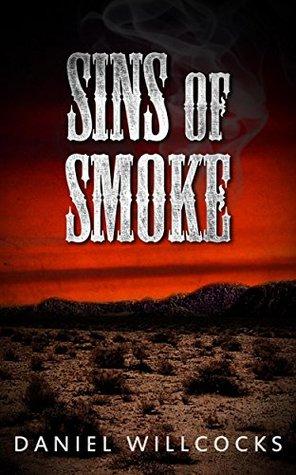 Sins of Smoke by Daniel Willcocks