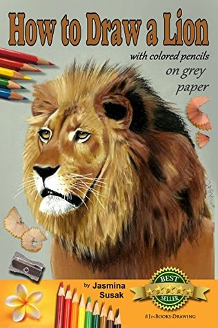 How to Draw a Lion with Colored Pencils on Grey Paper: Learn to Draw Realistic Wild Animal, Lifelike Big Cat, Wildlife Art, Lions, Drawing Lessons, Realism, Step-by-Step Drawing Tutorial, Techniques