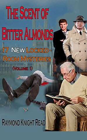 The Scent of Bitter Almonds: A Collection of NEW Locked Room Mysteries