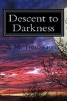 Descent to Darkness