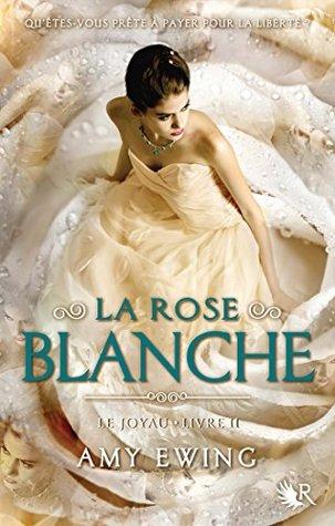 https://ploufquilit.blogspot.com/2017/04/le-joyau-2-la-rose-blanche-amy-ewing.html