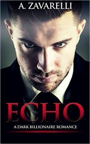 Echo (Bleeding Hearts, #1) by A. Zavarelli