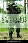 Soldier With a Backpack: Living and Dying Simultaneously