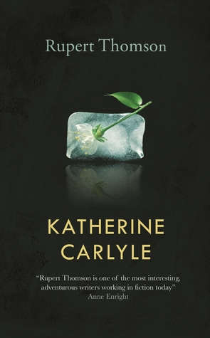 Katherine Carlyle by Rupert Thomson