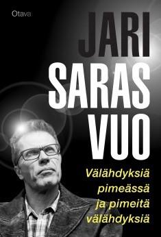 Välähdyksiä pimeässä ja pimeitä välähdyksiä by Jari Sarasvuo
