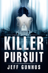 Killer Pursuit by Jeff Gunhus