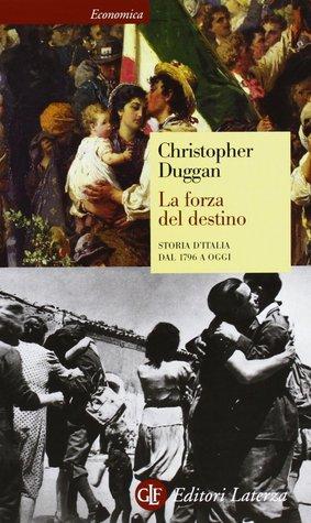 La forza del destino: Storia d'Italia dal 1796 a oggi