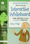 How to Use an Interactive Whiteboard Really Effectively in your Secondary Classroom