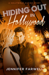 Hiding Out in Hollywood (A Hollywood Dating Story, #2)