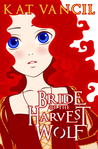 Bride of the Harvest Wolf: Episode One (Bride of the Harvest Wolf, #1)