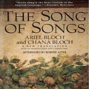 The Song of Songs by Ariel Bloch