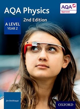 AQA A Level Physics Second Edition Year 2 Student Book