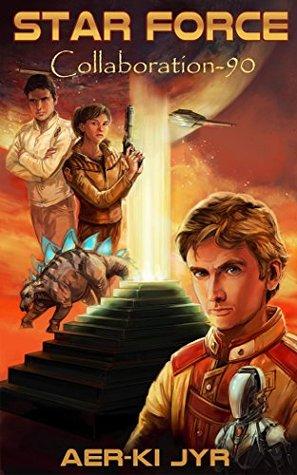Star Force: Collaboration (SF90) (Star Force Origin Series)