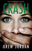 Crash (Crash, #1) by Drew Jordan