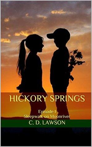 HICKORY SPRINGS: Episode 1 Sleepwalk on Moonriver