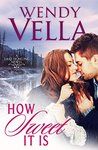 How Sweet It Is (Lake Howling, #3)