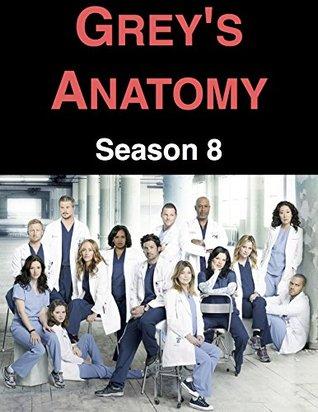 Grey's Anatomy: Season 8 EPUB DJVU - por Laurel Bailey