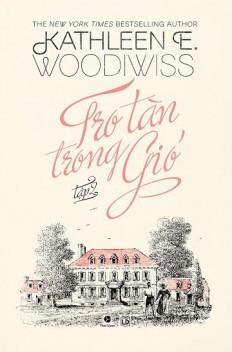 Ebook Tro Tàn Trong Gió (Tập 2) by Kathleen E. Woodiwiss read!