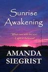 Sunrise Awakening by Amanda Siegrist