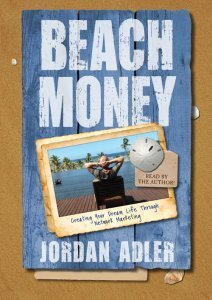 Beach Money - Creating Your Dream Life Through Network Marketing
