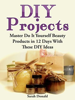 Diy projects master do it yourself beauty products in 12 days with 27392896 solutioingenieria Image collections