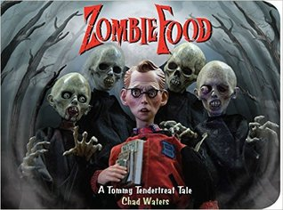 Zombie Food: A Tommy Tendertreat Tale