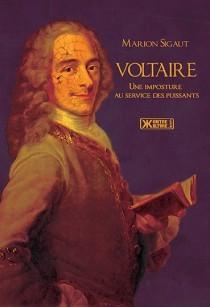 Voltaire: une imposture au service des puissants