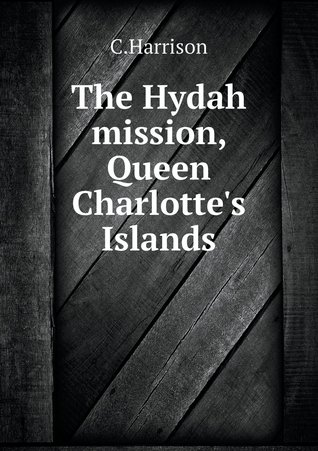 The Hydah Mission, Queen Charlotte's Islands