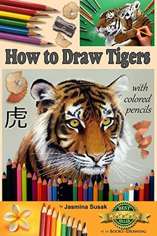 How to Draw Tigers with Colored Pencils: How to Draw Realistic Wild Animals, Learn to Draw Lifelike Big Cats, Wildlife Art, Tiger, Drawing Lessons, Realism, Learn How to Draw, Art Book, Illustrations