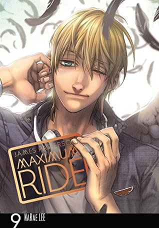 Maximum Ride, Vol. 9 by James Patterson