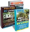 RV Lifestyle BOX SET 3 IN 1: 100+ Helpful Tips - All You Need To Know About RV Living And RV Camping!: (rv living for beginners, rv living secrets, rv ... in a car, travel on a budget, RV living)