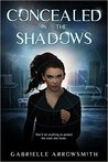 Concealed in the Shadows (Concealed in the Shadows, #1)